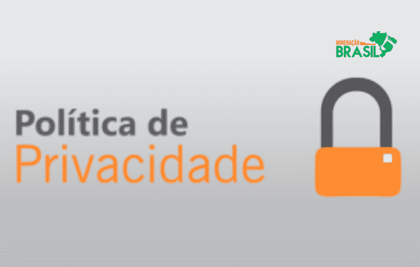 politica de privacidade mineração Brasil
